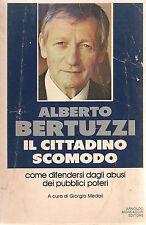 IL CITTADINO SCOMODO - ALBERTO BERTUZZI
