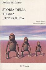 Robert H. Lowie. Storia della teoria etnologica. EI, 1999