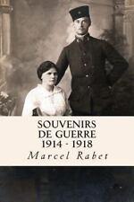 Souvenirs de Guerre 1914 - 1918 by Marcel Rabet (2013, Paperback)