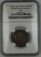 1380-1422 France Blanc Guenar Silver Coin Roberts-2982 Charles VI NGC F-15 AKR