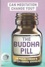 Buddha Pill: Can Meditation Change You? Dr Miguel Farias & Dr Catherine Wikholm