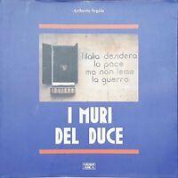 Ventennio - Ariberto Segala - I Muri Del Duce - Ed. Arca 2001