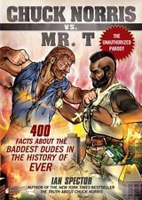 Chuck Norris Vs. Mr. T: 400 Facts About the Baddes