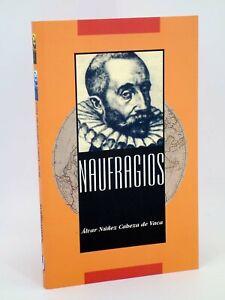 NARRATIVA DE VIAJES. NAUFRAGIOS (Álvar Nuñez Cabeza De Vaca) Jaguar, 2000. O..