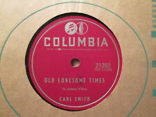 CARL SMITH - Old Lonesome Times / There She Goes -   COLUMBIA 21382 - 78rpm