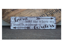 Spirit lead me where my trust is without borders wood sign . Handmade farmhouse.