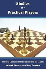 Studies for Practical Players. By Mark Dvoretsky & Oleg Pervakov NEW CHESS BOOK