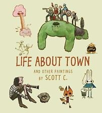 Life about Town : And Other Paintings by Scott C. by Insight Editions Staff...