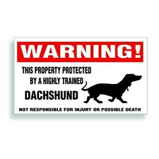 Warning Decal trained Dachshund wiener dog bumper or window sticker