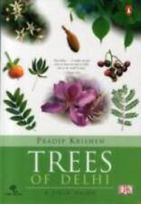 Trees of Delhi: A Field Guide Pradip Krishen Paperback