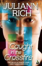 Caught in the Crossfire by Juliann Rich (2014, Paperback)