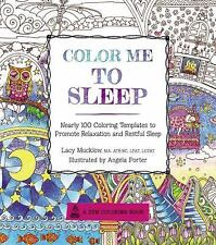 A Zen Coloring Book: Color Me to Sleep : Nearly 100 Coloring Templates to...