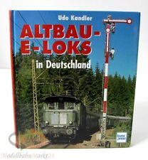 Udo Kandler - Altbau E-Loks in Deutschland - transpress 1. Auflage 1997