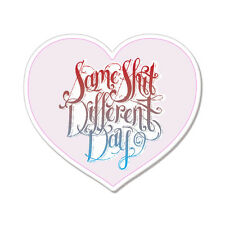 "Same Sh*t Different Day SSDD car bumper sticker decal 5"" x 4"""
