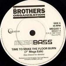"MEGABASS time to make the floor burn 7"" WS EX/ brothers organisation MEGAX 1"