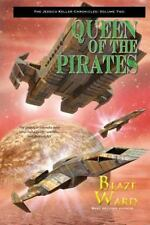 Queen of the Pirates : The Jessica Keller Chronicles: Volume 2 by Blaze Ward...