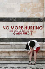 NEW No More Hurting: Life Beyond Sexual Abuse by Gwen Purdie
