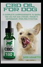 CBD OIL FOR DOG: A complete comprehensive guide. LEGGETTE< 