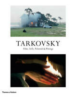 Tarkovsky: Films, Stills, Polaroids & Writings, Hans-Joachim Schlegel,Andrei A.