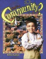 What is a Community? from A to Z: By Bobbie Kalman