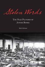 Stolen Words: The Nazi Plunder of Jewish Books by Glickman, Rabbi Mark