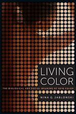 Living Color: The Biological and Social Meaning of Skin Color, Jablonski, Nina G
