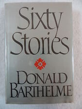 Donald Barthelme SIXTY STORIES G.P. Putnam's Sons 1981