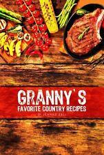 Granny's Favorite Country Recipes (Paperback or Softback)
