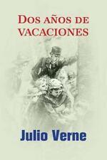 Dos años de Vacaciones by Julio Verne (2016, Paperback)