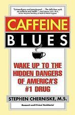 Caffeine Blues: Wake Up to the Hidden Dangers of America's #1 Drug, Good Books