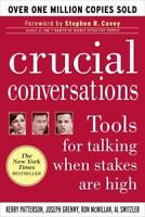 Crucial Conversations: Tools for Talking When Stakes Are High , Kerry Patterson