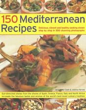 150 Mediterranean Recipes: Mouthwatering, Healthy ... by Joanna Farrow Paperback