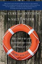 The Cure for Anything Is Salt Water : How I Threw My Life Overboard and Found...