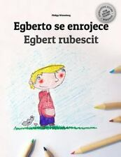 Egberto Se Enrojece/Egbert Rubescit : Libro Infantil para Colorear...