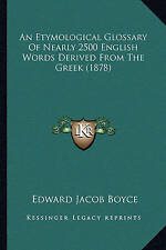 An Etymological Glossary Of Nearly 2500 English Words Derived From The Greek (18