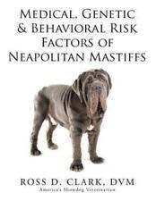 Medical, Genetic and Behavioral Risk Factors of Neapolitan Mastiffs by D. V.