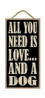 """ALL YOU NEED IS LOVE... AND A DOG Primitive Wood Hanging Sign 5"""" x 10"""""""