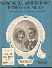 What Do You Want To Make Those Eyes At Me For - Sheet Music -1916