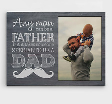 Any Man Can Be A Father But It Takes Someone Special To Be A Dad Photo Canvas