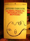 LA TESTA PERDUTA DI DAMASCENO MONTEIRO Antonio Tabucchi Feltrinelli 1997