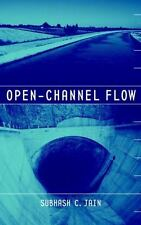 Open-Channel Flow by Subhash C. Jain (2001, Hardcover) Water Management