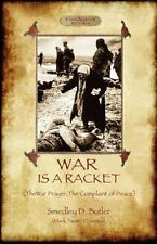 War Is a Racket; with the War Prayer and the Complaint of Peace by Smedley D....