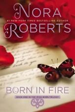 Born in Fire : Bk. 1 of The Irish Born Trilogy by Nora...
