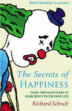 The Secret Of Happiness: Three thousand years of searching for the good life, Sc