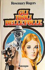 ROSEMARY ROGERS GLI IDOLI DELLE FOLLE SONZOGNO 1980