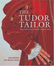 The Tudor Tailor : Reconstructing 16th-Century Dress by Jane Malcolm-Davies...