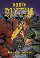 Twilight of the Gods (Norse Myths: Norse Myths: A Viking Graphic Novel) by Dahl,