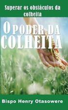 O Poder Da Colheita by Bispo Henry Otasowere (2014, Paperback, Large Type)