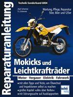 Mokicks und Leichtkrafträder Mofas Reparaturanleitung Reparatur-Handbuch Buch