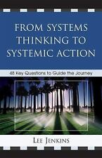 From Systems Thinking to Systematic Action: 48 Key Questions to Guide the Journe
